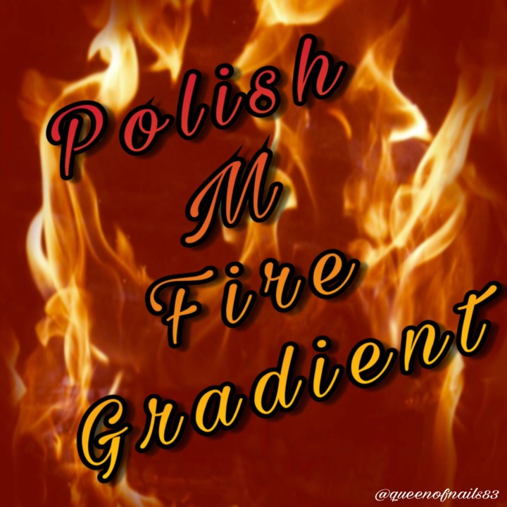 Be Inspired: Polish M Fire Gradient