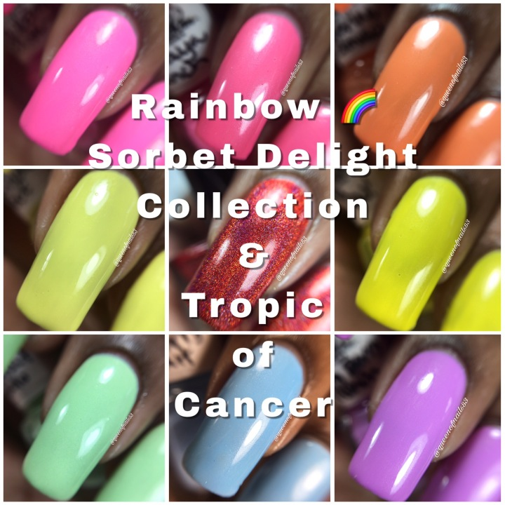Swatch & Review: Dainty Digits – Rainbow Sorbet Delight Collection (2017 REVAMP) and Tropic of Cancer