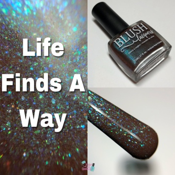 Blush Lacquers - Life Finds A Way