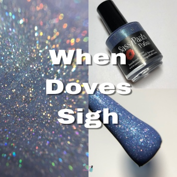 Sassy Pants Polish - When Doves Sigh (LE)