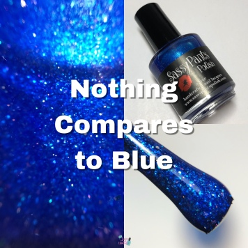 Sassy Pants Polish - Nothing Compares to Blue (LE)