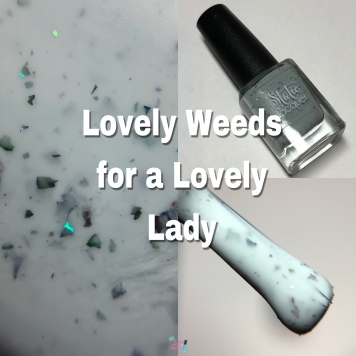 Lovely Weeds for a Lovely Lady