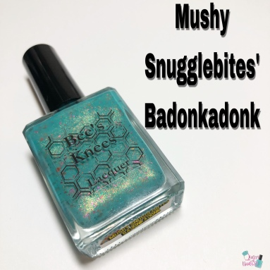 Bee's Knees Lacquer - Mushy Snugglebites' Badonkadonk