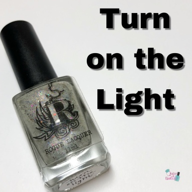Rogue Lacquer - Turn on the Light