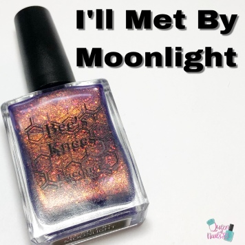Bee's Knees Lacquer - I'll Met By Moonlight