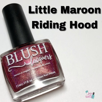 Blush Lacquers - Little Maroon Riding Hood