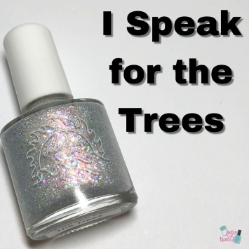 Great Lakes Lacquer - I Speak for the Trees