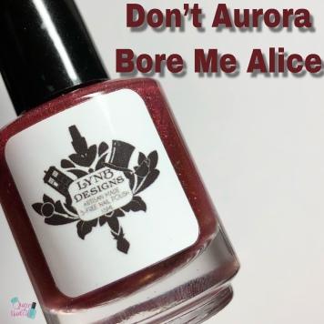 Don't Aurora Bore Me Alice