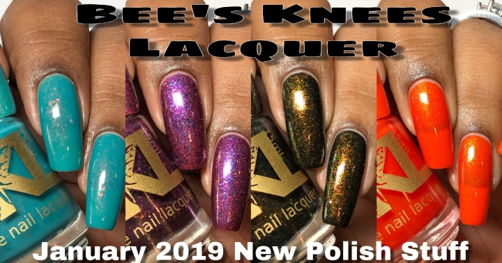 Moore Swatches: Bee's Knees Lacquer – January 2019 New Polish Stuff