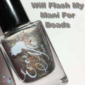 Ever After - Will Flash My Mani For Beads