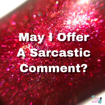May I Offer a Sarcastic Comment? (PPU)