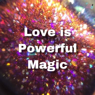 Love is Powerful Magic