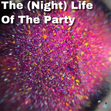 Blush Lacquers - The (Night) Life Of The Party