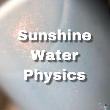Sunshine, Water and Physics